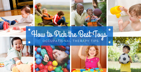 How to pick the best toys. Occupational therapy tips.