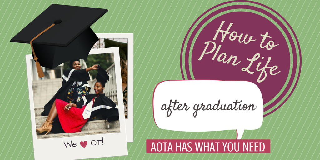 the key to life after graduation aota has what new occupational